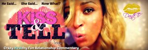 Kiss and Tell with Dante Sears Banner DANTE TV